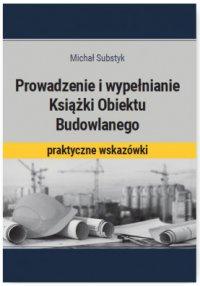 Prowadzenie i wypełnianie Książki Obiektu Budowlanego - Michał Substyk