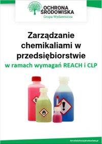 Zarządzanie chemikaliami w przedsiębiorstwie w ramach wymagań REACH i CLP - Marta Karczewska