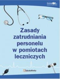Zasady zatrudniania personelu w pomiotach leczniczych - Opracowanie zbiorowe
