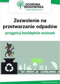 Zezwolenie na przetwarzanie odpadów – przygotuj bezbłędnie wniosek - Norbert Szymkiewicz