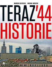 Teraz '44. Historie - Marcin Dziedzic
