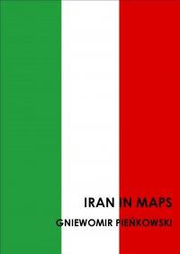 Iran in maps - Gniewomir Pieńkowski