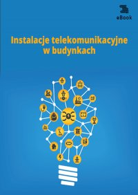 Instalacje telekomunikacyjne w budynkach - Janusz Strzyżewski