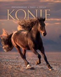 Konie. Pochodzenie, rasy, cechy - Opracowanie zbiorowe