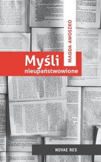 Myśli nieupaństwowione - Magda Awoszko