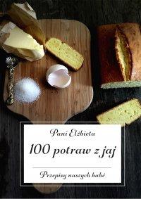 100 potraw z jaj. Przepisy naszych babć - Pani Elżbieta