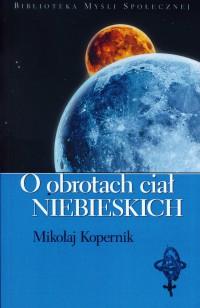 O obrotach ciał niebieskich - Mikołaj Kopernik