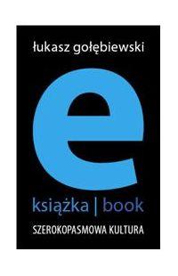 e-książka/book. Szerokopasmowa kultura - Łukasz Gołębiewski