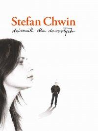 Dziennik dla dorosłych - Stefan Chwin