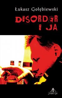 Disorder i ja - Łukasz Gołębiewski