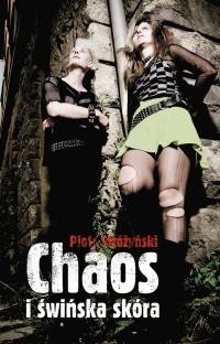 Chaos i świńska skóra - Piotr Stróżyński