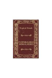 Z genealogii moralności - Fryderyk Nietzsche