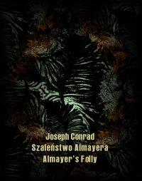 Szaleństwo Almayera. Almayer's Folly - Joseph Conrad