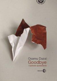 Goodbye i wybrane opowiadania - Osamu Dazai