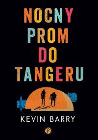 Nocny prom do Tangeru - Kevin Barry