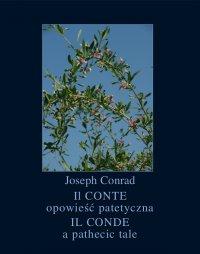 Il Conte. Opowieść patetyczna. Il Conde. A Pathetic Tale - Joseph Conrad