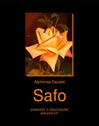 Safo. Powieść z obyczajów paryskich - Alphonse Daudet
