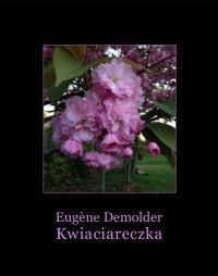 Kwiaciareczka i inne opowiadania - Cecylia Niewiadomska, Eugène Demolder