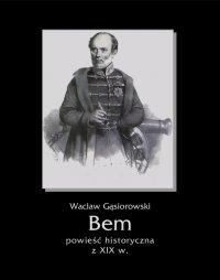 Bem - Wacław Gąsiorowski