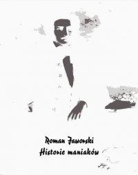 Historie maniaków - Roman Jaworski