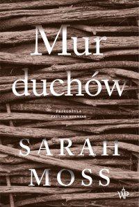 Mur duchów - Sarah Moss