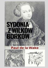 Sydonia zWilków Borków - Paul de la Wake
