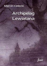 Archipelag Lewiatana - Marcin Cielecki
