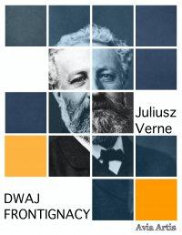 Dwaj Frontignacy - Juliusz Verne