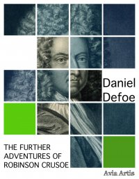 The Further Adventures of Robinson Crusoe - Daniel Defoe