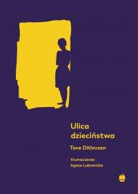 Ulica dzieciństwa - Tove Ditlevsen