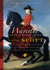 Waverley, czyli sześćdziesiąt lat temu - Walter Scott