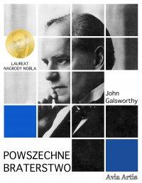 Powszechne braterstwo - John Galsworthy