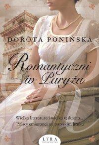 Romantyczni w Paryżu - Dorota Ponińska