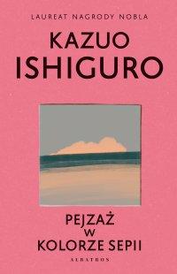 Pejzaż w kolorze sepii - Kazuo Ishiguro