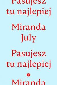Pasujesz tu najlepiej - Miranda July