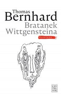 Bratanek Wittgensteina. Przyjaźń - Thomas Bernhard
