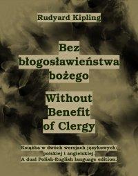 Bez błogosławieństwa bożego. Without Benefit of Clergy - Rudyard Kipling