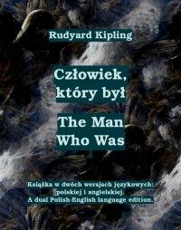 Człowiek, który był. The Man Who Was - Rudyard Kipling