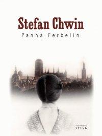 Panna Ferbelin - Stefan Chwin