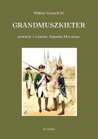 Grandmuszkieter - Wiktor Gomulicki