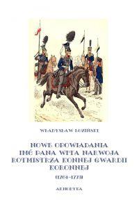 Nowe opowiadania imć pana Wita Narwoja, rotmistrza konnej gwardii koronnej 1764-1773 - Władysław Łoziński