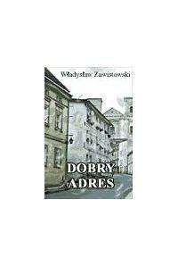 Dobry adres - Władysław Zawistowski