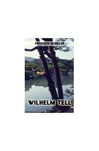Wilhelm Tell - Fryderyk von Schiller