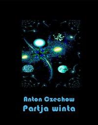 Partia winta - Anton Czechow