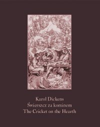 Świerszcz za kominem. The Cricket on the Hearth - Karol Dickens