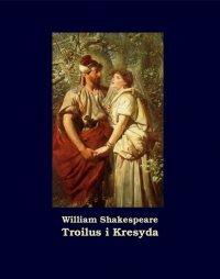 Troilus i Kresyda - William Shakespeare