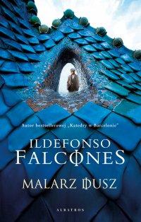 Malarz dusz - Ildefonso Falcones