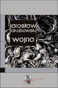 Wojna - Jarosław Jakubowski
