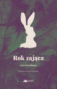 Rok zająca - Arto Paasilinna