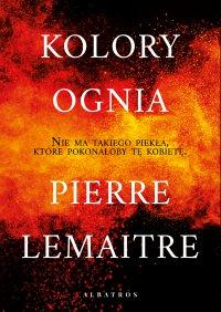 Kolory ognia - Pierre Lemaitre